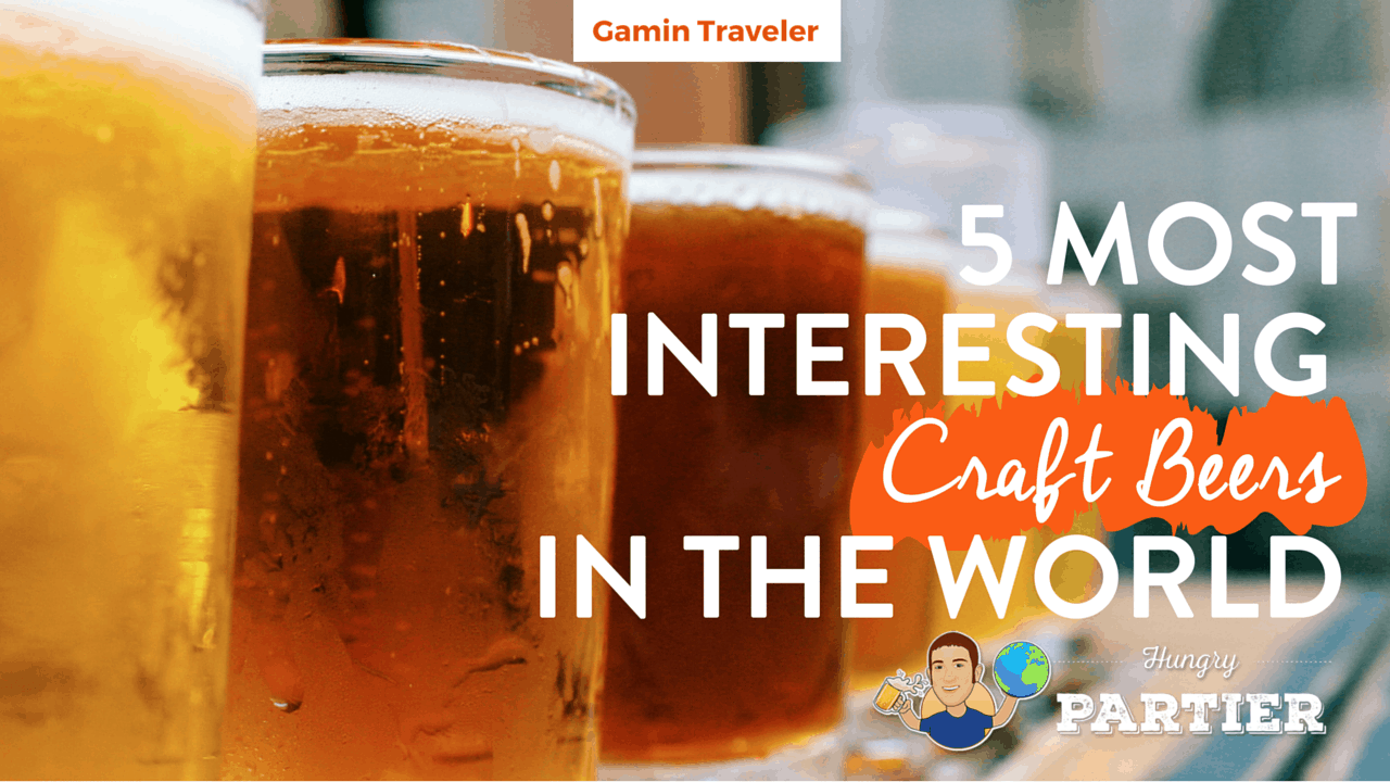 5 most interesting craft beers in the world by Drew Binsky of Hunry Partier-Featured Image
