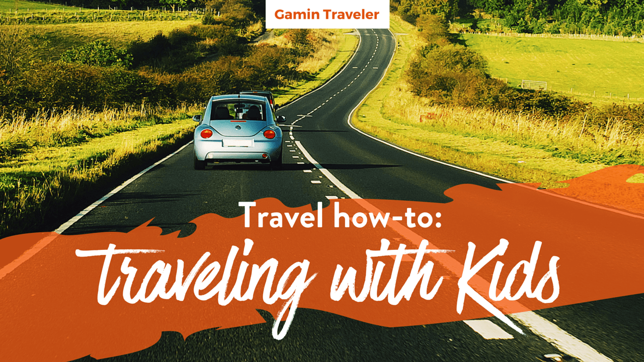 How to prepare to travel with Kids - Travel how to- Main Featured Image