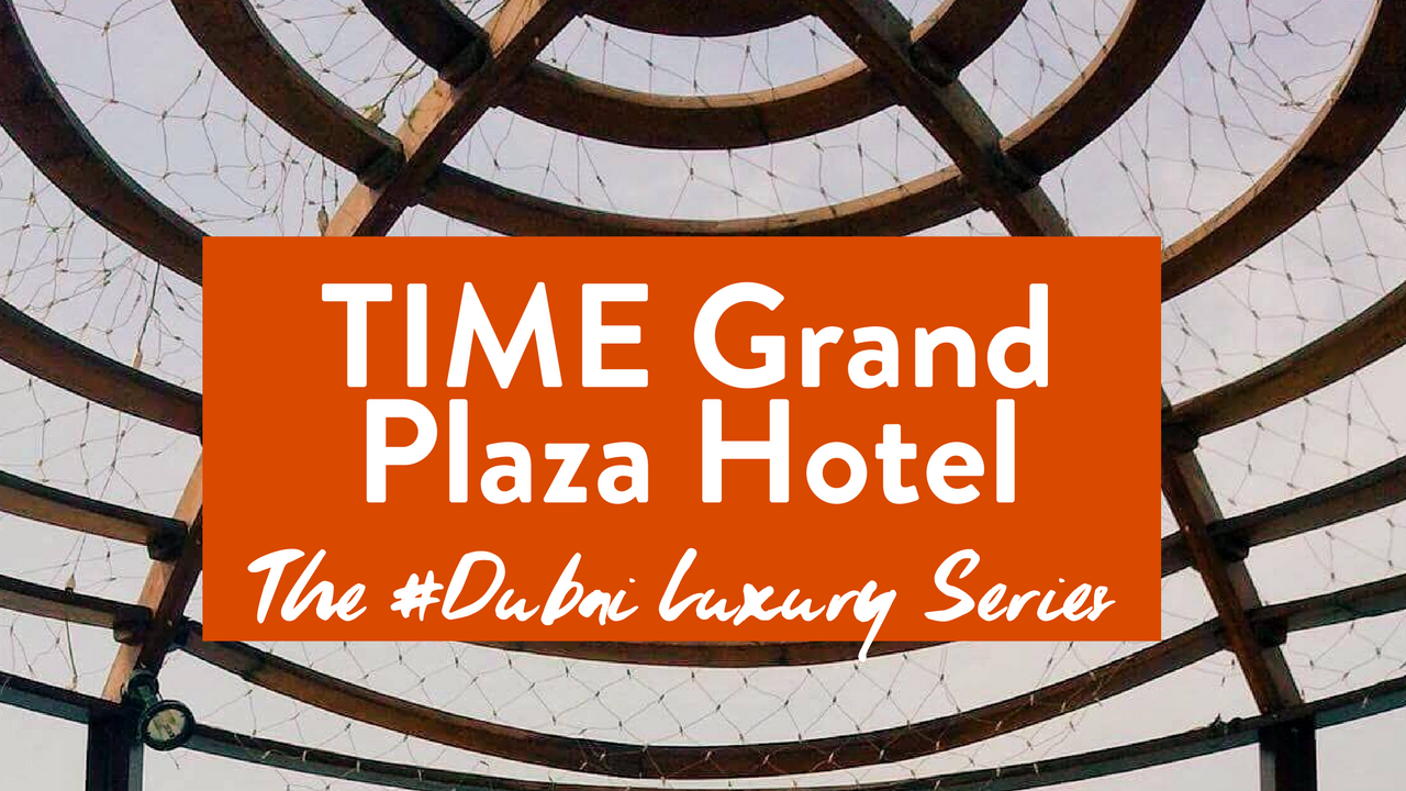Time Grand Plaza Hotel Dubai Full Travel Blogger Review - Featured Image