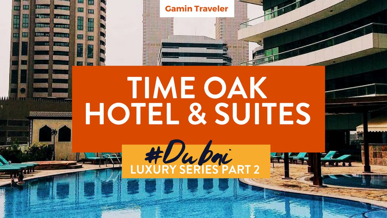 Time Oak Hotel and Suites Dubai Travel Review by Gamintraveler - Facebook (2)