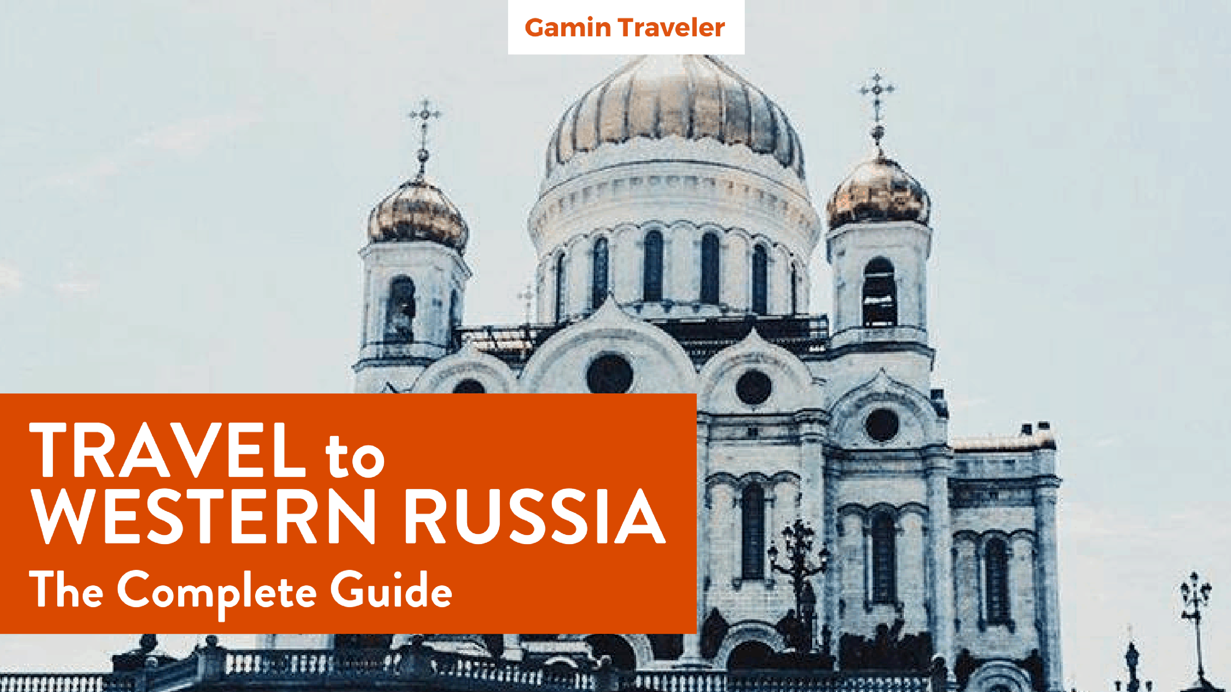 the-complete-guide-to-travel-western-russia-by-gamintraveler-travel-blog-facebook
