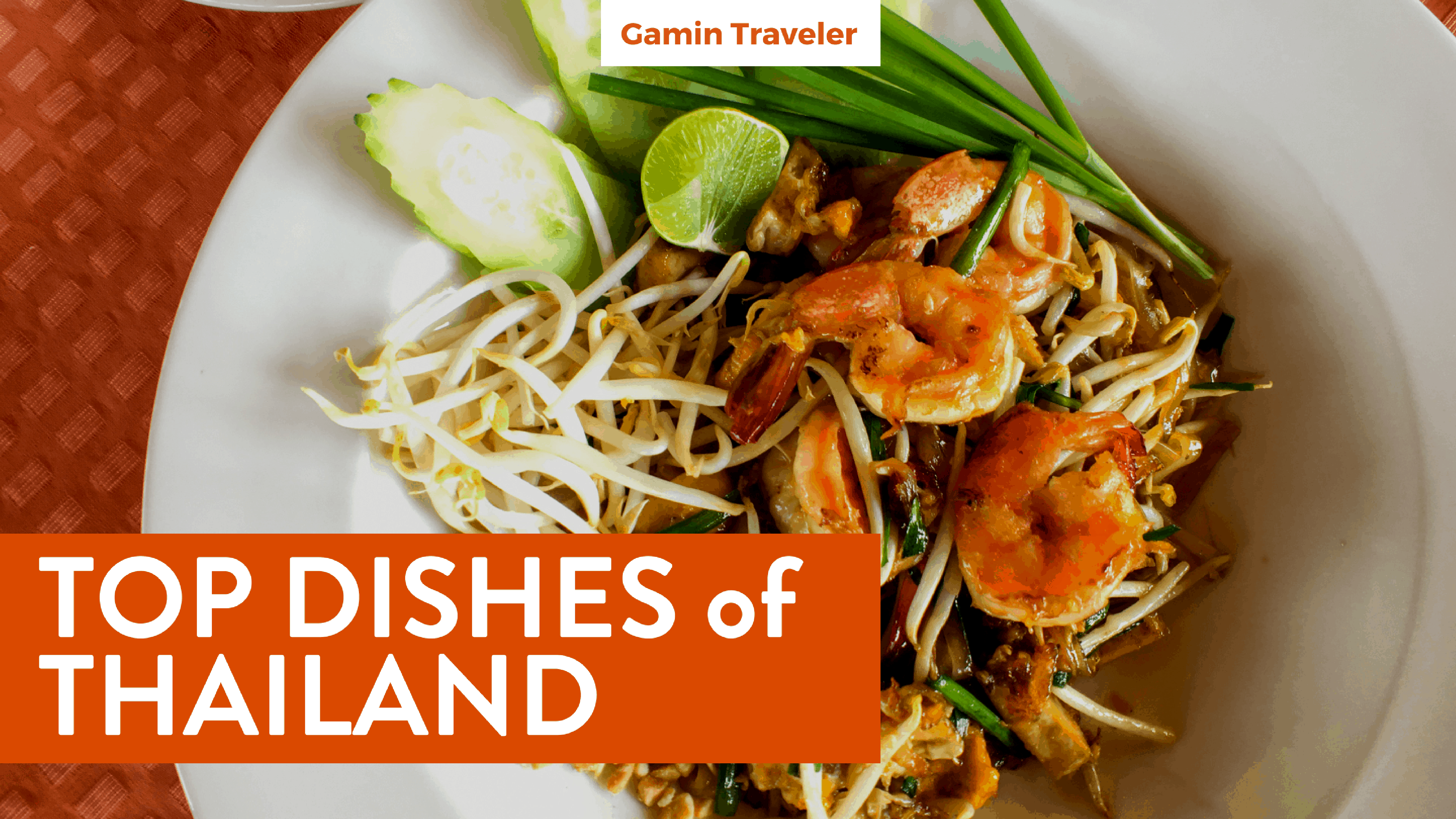 Eat your way to some of our favorite Thai food - Gamintraveler